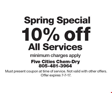 Spring Special 10% off All Services minimum charges apply. Must present coupon at time of service. Not valid with other offers. Offer expires 7-7-17.