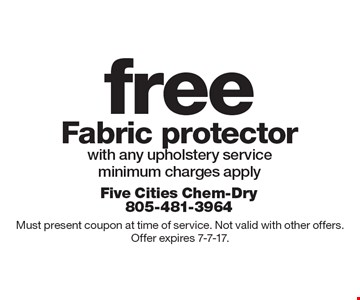 Free Fabric protector with any upholstery service minimum charges apply. Must present coupon at time of service. Not valid with other offers. Offer expires 7-7-17.