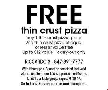 FREE thin crust pizza. Buy 1 thin crust pizza, get a 2nd thin crust pizza of equal or lesser value free. Up to $12 value. Carry-out only. With this coupon. Cannot be combined. Not valid with other offers, specials, coupons or certificates. Limit 1 per table/group. Expires 6-30-17. Go to LocalFlavor.com for more coupons.