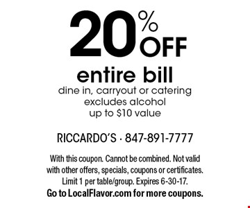 20% OFF entire bill. Dine in, carryout or catering. Excludes alcohol up to $10 value. With this coupon. Cannot be combined. Not valid with other offers, specials, coupons or certificates. Limit 1 per table/group. Expires 6-30-17. Go to LocalFlavor.com for more coupons.
