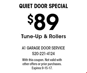 Quiet Door Special! $89 Tune-Up & Rollers. With this coupon. Not valid with other offers or prior purchases. Expires 9-15-17.