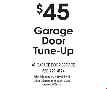 $45 Garage Door Tune-Up . With this coupon. Not valid with other offers or prior purchases. Expires 2-23-18.