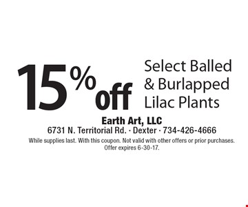 15% off Select Balled & Burlapped Lilac Plants. While supplies last. With this coupon. Not valid with other offers or prior purchases. Offer expires 6-30-17.