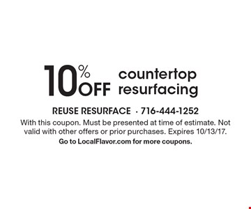 10% Off countertop resurfacing. With this coupon. Must be presented at time of estimate. Not valid with other offers or prior purchases. Expires 10/13/17. Go to LocalFlavor.com for more coupons.