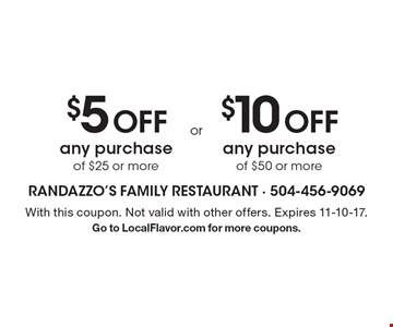 $5 off any purchase of $25 or more OR $10 off any purchase of $50 or more. With this coupon. Not valid with other offers. Expires 11-10-17. Go to LocalFlavor.com for more coupons.