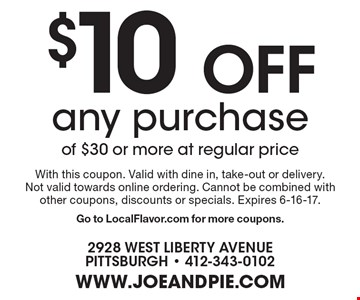 $10 Off any purchase of $30 or more at regular price. With this coupon. Valid with dine in, take-out or delivery. Not valid towards online ordering. Cannot be combined with other coupons, discounts or specials. Expires 6-16-17.Go to LocalFlavor.com for more coupons.
