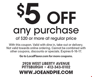 $5 Off any purchase of $20 or more at regular price. With this coupon. Valid with dine in, take-out or delivery. Not valid towards online ordering. Cannot be combined with other coupons, discounts or specials. Expires 6-16-17.Go to LocalFlavor.com for more coupons.