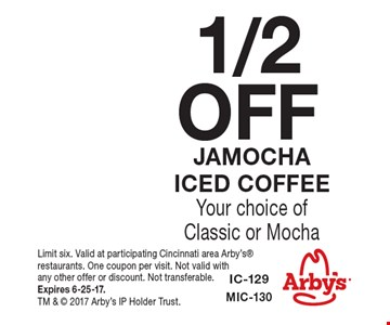 1/2 OFF Jamocha Iced Coffee. Your choice of Classic or Mocha. Limit six. Valid at participating Cincinnati area Arby's restaurants. One coupon per visit. Not valid with any other offer or discount. Not transferable. Expires 6-25-17. TM &  2017 Arby's IP Holder Trust.
