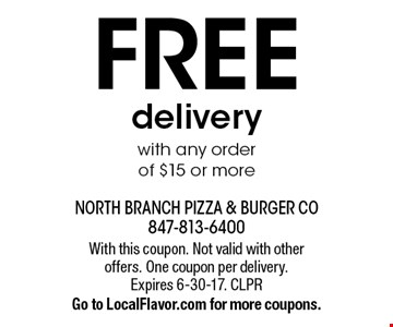 FREE delivery with any order of $15 or more. With this coupon. Not valid with other offers. One coupon per delivery. Expires 6-30-17. CLPR Go to LocalFlavor.com for more coupons.