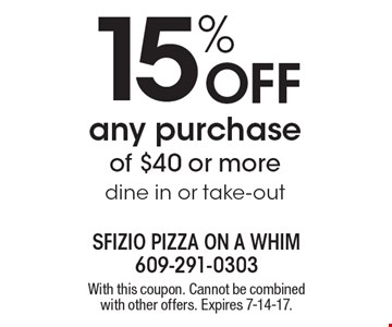 15% Off any purchase of $40 or more dine in or take-out. With this coupon. Cannot be combined with other offers. Expires 7-14-17.