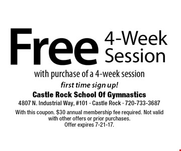 Free 4-Week Session with purchase of a 4-week session. First time sign up! With this coupon. $30 annual membership fee required. Not valid with other offers or prior purchases. Offer expires 7-21-17.