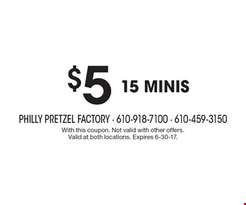 $5 15 minis. With this coupon. Not valid with other offers. Valid at both locations. Expires 6-30-17.