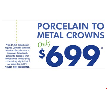Porcelain to metal crowns $699