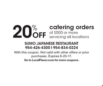 20% Off catering orders of $500 or more servicing all locations. With this coupon. Not valid with other offers or prior purchases. Expires 6-23-17. Go to LocalFlavor.com for more coupons.