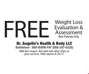 Free Weight Loss Evaluation & Assessment. New Patients Only. With this coupon. Not valid with other offers or prior services. Offer expires 6-30-17.