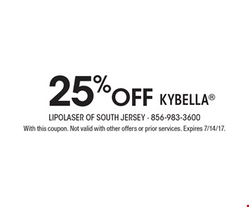25% off KYBELLA. With this coupon. Not valid with other offers or prior services. Expires 7/14/17.