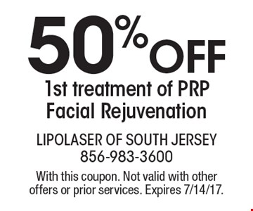 50% off 1st treatment of PRP Facial Rejuvenation. With this coupon. Not valid with other offers or prior services. Expires 7/14/17.