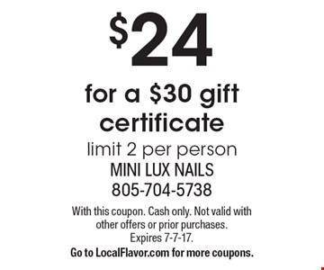 $24 for a $30 gift certificate, limit 2 per person. With this coupon. Cash only. Not valid with other offers or prior purchases. Expires 7-7-17. Go to LocalFlavor.com for more coupons.