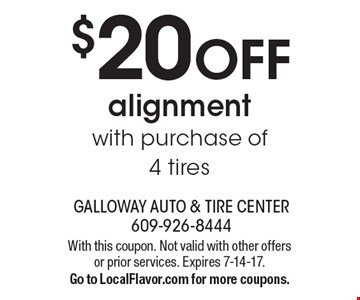 $20 OFF alignment with purchase of 4 tires. With this coupon. Not valid with other offers or prior services. Expires 7-14-17. Go to LocalFlavor.com for more coupons.