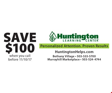 Save $100 when you call before 11/10/17. Personalized Attention. Proven Results.