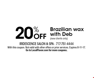 20% off Brazilian wax with Deb (new clients only). With this coupon. Not valid with other offers or prior services. Expires 8-11-17. Go to LocalFlavor.com for more coupons.