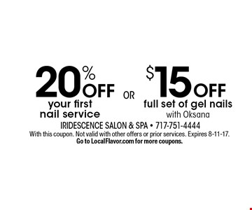 $15 off full set of gel nails with Oksana. 20% off your first nail service. With this coupon. Not valid with other offers or prior services. Expires 8-11-17. Go to LocalFlavor.com for more coupons.