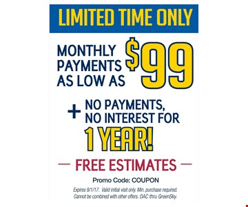 Monthly payments as low as $99