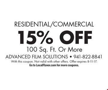 Residential/Commercial - 15% OFF 100 Sq. Ft. Or More. With this coupon. Not valid with other offers. Offer expires 8-11-17. Go to LocalFlavor.com for more coupons.