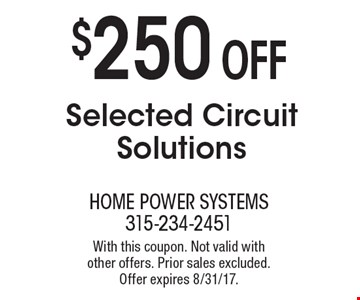 $250 OFF Selected Circuit Solutions. With this coupon. Not valid with 