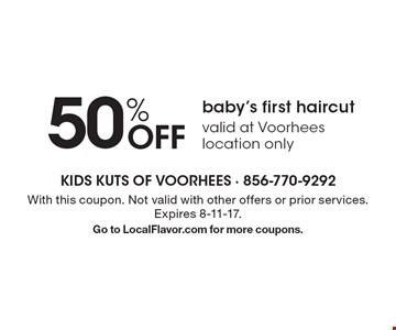 50% Off baby's first haircut valid at Voorhees location only. With this coupon. Not valid with other offers or prior services. Expires 8-11-17.Go to LocalFlavor.com for more coupons.
