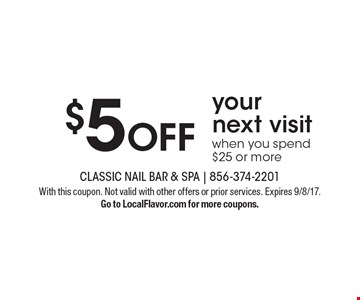 $5 OFF your next visit when you spend $25 or more. With this coupon. Not valid with other offers or prior services. Expires 9/8/17. Go to LocalFlavor.com for more coupons.