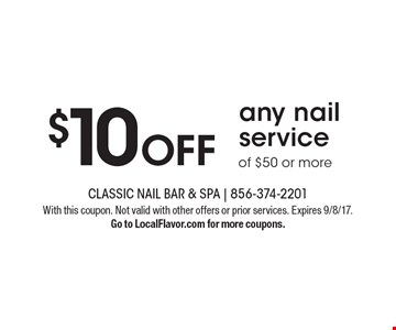 $10 off any nail service of $50 or more. With this coupon. Not valid with other offers or prior services. Expires 9/8/17. Go to LocalFlavor.com for more coupons.