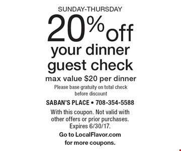 Sunday-Thursday 20% off your dinner guest check. Max value $20 per dinner. Please base gratuity on total check before discount. With this coupon. Not valid with other offers or prior purchases. Expires 6/30/17. Go to LocalFlavor.com for more coupons.