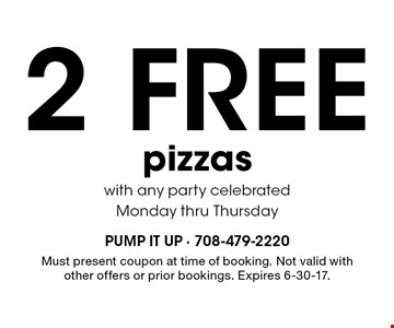 2 Free pizzas with any party celebrated Monday thru Thursday. Must present coupon at time of booking. Not valid with other offers or prior bookings. Expires 6-30-17.