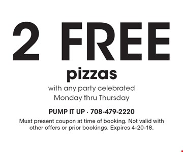 2 Free pizzas with any party celebrated Monday thru Thursday. Must present coupon at time of booking. Not valid with other offers or prior bookings. Expires 4-20-18.