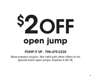 $2 Off open jump. Must present coupon. Not valid with other offers or for special event open jumps. Expires 4-20-18.