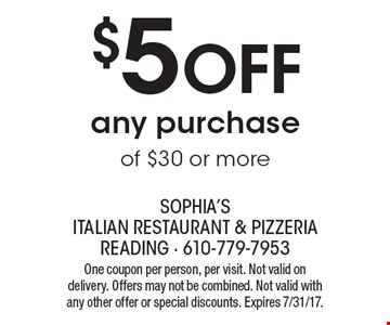 $5 Off any purchase of $30 or more. One coupon per person, per visit. Not valid on delivery. Offers may not be combined. Not valid with any other offer or special discounts. Expires 7/31/17.