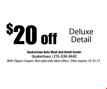 $20 off Deluxe Detail. With Clipper Coupon. Not valid with other offers. Offer expires 10-31-17.