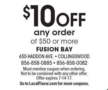 $10 Off any order of $50 or more. Must mention coupon when ordering. Not to be combined with any other offer. Offer expires 7-14-17. Go to LocalFlavor.com for more coupons.