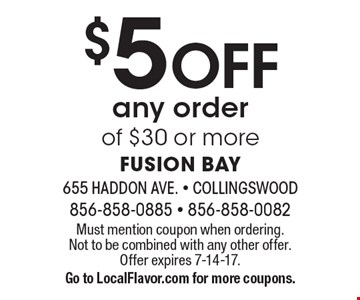 $5 Off any order of $30 or more. Must mention coupon when ordering. Not to be combined with any other offer. Offer expires 7-14-17. Go to LocalFlavor.com for more coupons.