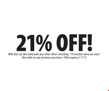 21% OFF! any project. With this ad. Not valid with any other offers including