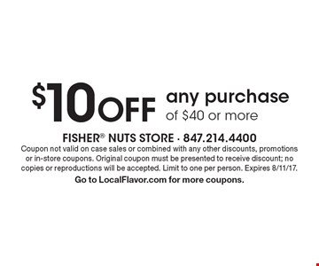 $10 OFF any purchase of $40 or more. Coupon not valid on case sales or combined with any other discounts, promotions or in-store coupons. Original coupon must be presented to receive discount; no copies or reproductions will be accepted. Limit to one per person. Expires 8/11/17. Go to LocalFlavor.com for more coupons.