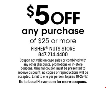 $5 off any purchase of $25 or more. Coupon not valid on case sales or combined with any other discounts, promotions or in-store coupons. Original coupon must be presented to receive discount; no copies or reproductions will be accepted. Limit to one per person. Expires 10-27-17.Go to LocalFlavor.com for more coupons.