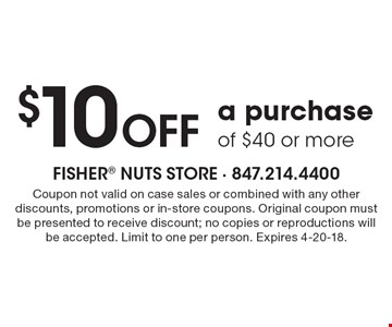 $10 off a purchase of $40 or more. Coupon not valid on case sales or combined with any other discounts, promotions or in-store coupons. Original coupon must be presented to receive discount; no copies or reproductions will be accepted. Limit to one per person. Expires 4-20-18.
