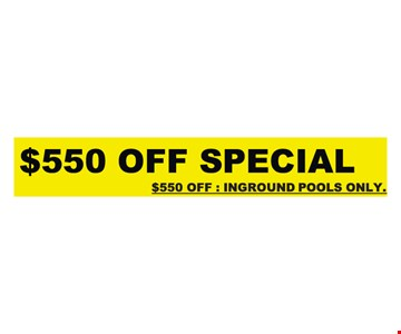 $550 Off Special Inground Pools Only
