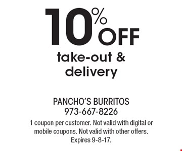 10% OFF take-out & delivery. 1 coupon per customer. Not valid with digital or mobile coupons. Not valid with other offers. Expires 9-8-17.