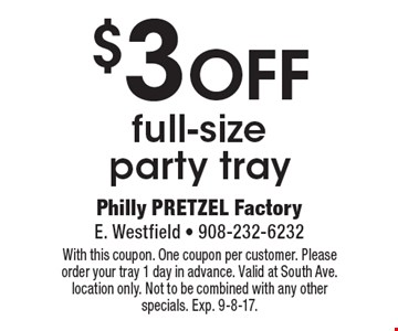 $3 OFF full-size party tray. With this coupon. One coupon per customer. Please order your tray 1 day in advance. Valid at South Ave. location only. Not to be combined with any other specials. Exp. 9-8-17.