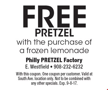 FREE pretzel with the purchase of a frozen lemonade. With this coupon. One coupon per customer. Valid at South Ave. location only. Not to be combined with any other specials. Exp. 9-8-17.