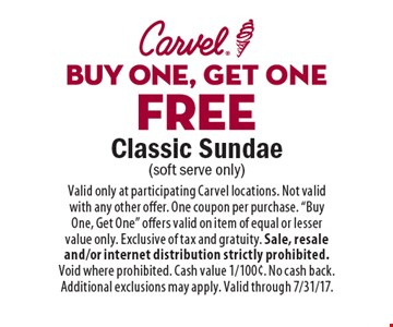Buy one, get one FREE Classic Sundae (soft serve only). Valid only at participating Carvel locations. Not valid with any other offer. One coupon per purchase.