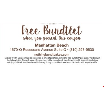 Free Bundtlet when you present this coupon. Expires 9/1/17. Coupon must be presented at time of purchase. Limit one free Bundtlet per guest. Valid only at the bakery listed. No cash value. Coupon may not be reproduced, transferred or sold. Internet distribution strictly prohibited. Must be claimed in bakery during normal business hours. Not valid with any other offer.